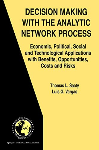 9780387338590: Decision Making with the Analytic Network Process: Economic, Political, Social and Technological Applications with Benefits, Opportunities, Costs and ... in Operations Research & Management Science
