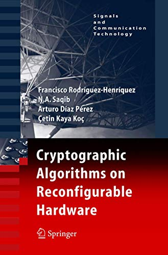 9780387338835: Cryptographic Algorithms on Reconfigurable Hardware (Signals and Communication Technology)