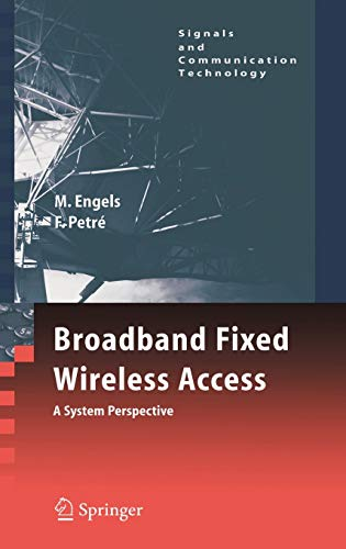 Broadband Fixed Wireless Access: A System Perspective: Engels, Marc, Petre,