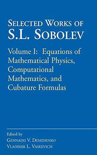 9780387341484: Selected Works of S.L. Sobolev: Volume I: Equations of Mathematical Physics, Computational Mathematics, and Cubature Formulas: Equations of ... Mathematics, and Cubature Formulas v. 1