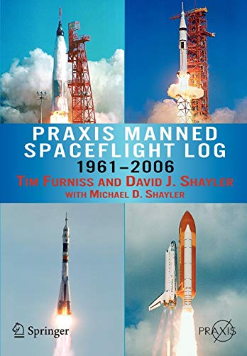 9780387341750: Praxis Manned Spaceflight Log 1961-2006 (Springer Praxis Books / Space Exploration)