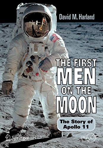 9780387341767: The First Men on the Moon: The Story of Apollo 11 (Springer Praxis Books / Space Exploration)