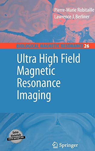 Ultra High Field Magnetic Resonance Imaging (Hardback): Pierre-Marie Robitaille, Lawrence Berliner