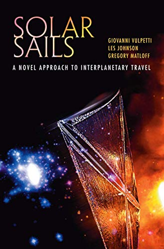 9780387344041: Solar Sails: A Novel Approach to Interplanetary Travel