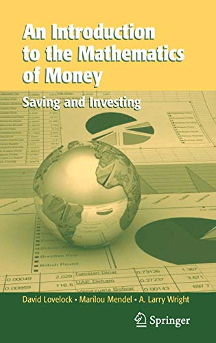 9780387344324: An Introduction to the Mathematics of Money: Saving and Investing (Texts in Applied Mathematics)