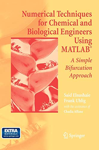 9780387344331: Numerical Techniques for Chemical and Biological Engineers Using MATLAB®: A Simple Bifurcation Approach