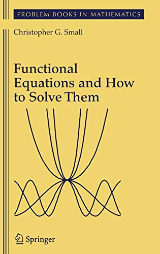 9780387345345: Functional Equations And How to Solve Them