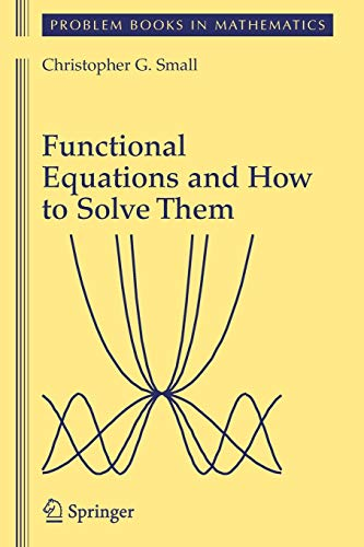 9780387345390: Functional Equations and How to Solve Them