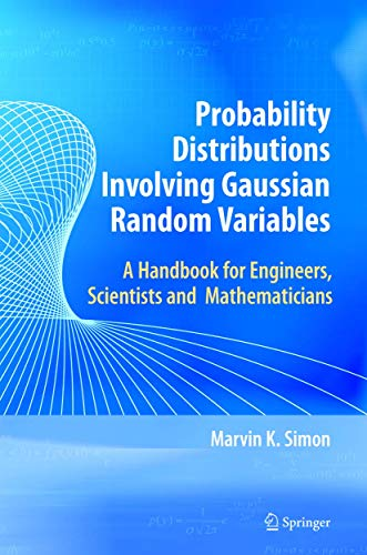 9780387346571: Probability Distributions Involving Gaussian Random Variables: A Handbook for Engineers, Scientists and Mathematicians: A Handbook for Engineers and Scientists