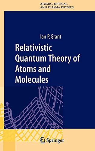 9780387346717: Relativistic Quantum Theory of Atoms and Molecules: Theory and Computation (Springer Series on Atomic, Optical, and Plasma Physics)