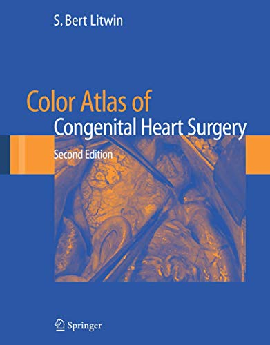 Color Atlas of Congenital Heart Surgery (Hardback): S. Bert Litwin