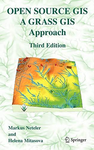 9780387357676: Open Source GIS: A GRASS GIS Approach
