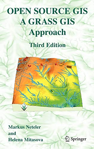 9780387357676: Open Source GIS: A GRASS GIS Approach