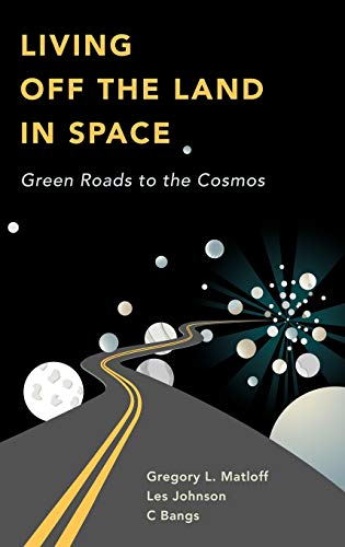 9780387360546: Living Off the Land in Space: Green Roads to the Cosmos