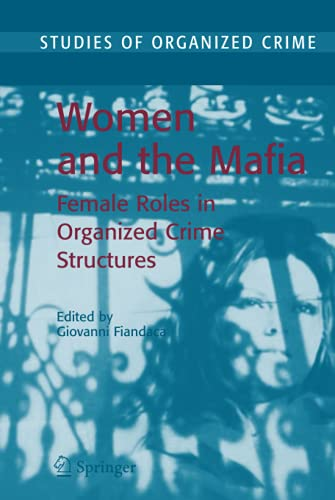 9780387365374: Women and the Mafia: Female Roles in Organized Crime Structures (Studies of Organized Crime)
