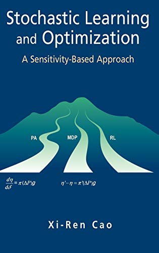 9780387367873: Stochastic Learning and Optimization: A Sensitivity-Based Approach (The International Series on Discrete Event Dynamic Systems)