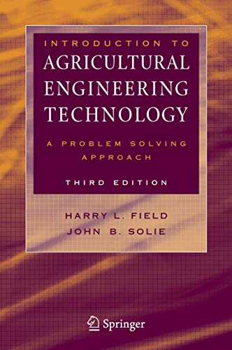 Introduction to Agricultural Engineering Technology: A Problem: Harry L. Field,
