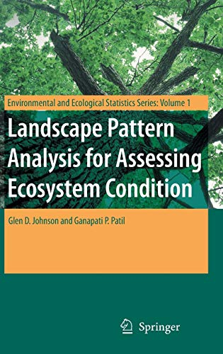 Landscape Pattern Analysis For Assessing Ecosystem Condition (Environmental And Ecological ...