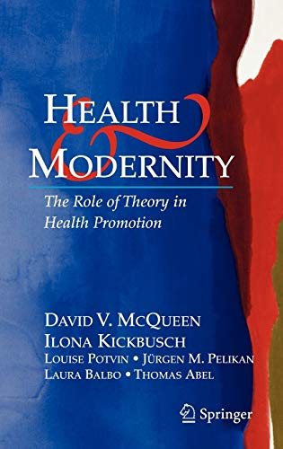 9780387377575: Health and Modernity: The Role of Theory in Health Promotion