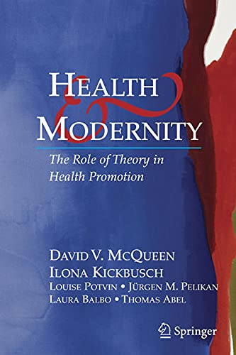 9780387377599: Health and Modernity: The Role of Theory in Health Promotion