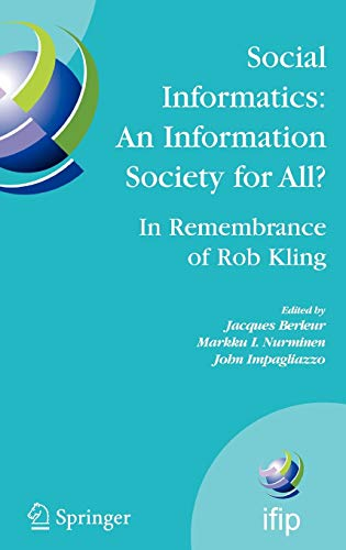 Social Informatics: An Information Society for All? In Remembrance of Rob Kling: Proceedings of the...