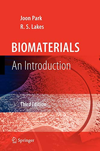 Biomaterials: An Introduction: Park, Joon,Lakes, R.