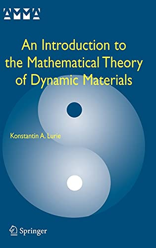 An Introduction to the Mathematical Theory of Dynamic Materials: Konstantin A. Lurie