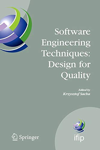 Software Engineering Techniques: Design for Quality (IFIP Advances in Information and Communication...