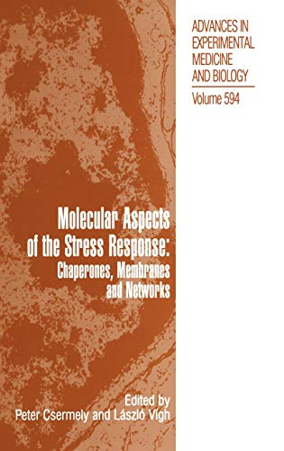 9780387399744: Molecular Aspects of the Stress Response: Chaperones, Membranes and Networks (Advances in Experimental Medicine and Biology)