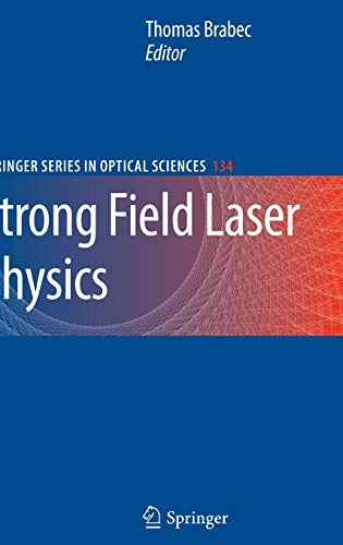 9780387400778: Strong Field Laser Physics (Springer Series in Optical Sciences)