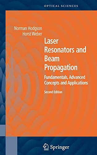 9780387400785: Laser Resonators and Beam Propagation: Fundamentals, Advanced Concepts and Applications, 2nd Edition(Springer Series in Optical Sciences)