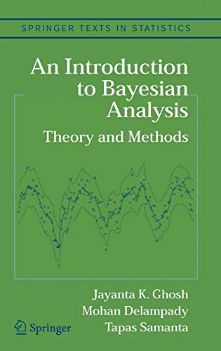 An Introduction to Bayesian Analysis: Theory and: Jayanta K. Ghosh;