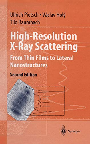 High-Resolution X-Ray Scattering: From Thin Films to: Ullrich Pietsch