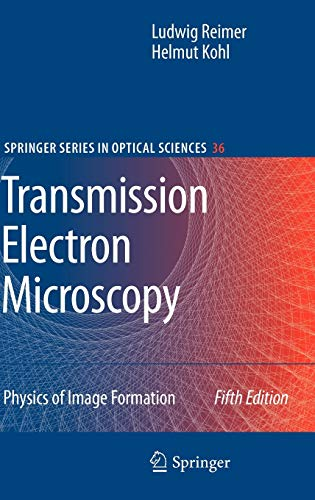 Transmission Electron Microscopy: Physics of Image Formation: Ludwig Reimer