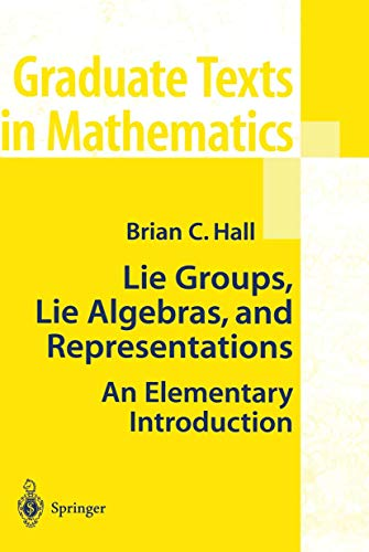 9780387401225: Lie Groups, Lie Algebras, and Representations: An Elementary Introduction: v. 222 (Graduate Texts in Mathematics)