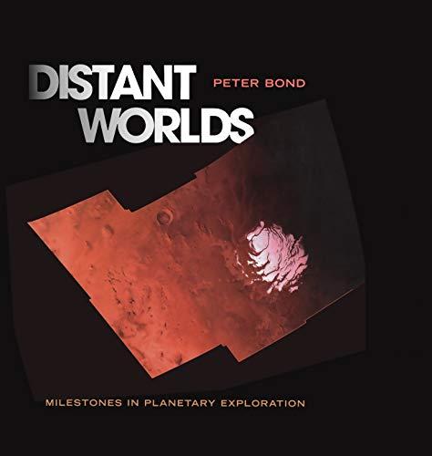 9780387402123: Distant Worlds: Milestones in Planetary Exploration