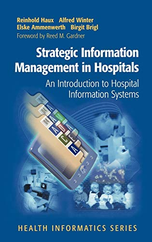 Strategic Information Management in Hospitals: An Introduction: Reinhold Haux