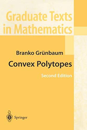 9780387404097: Convex Polytopes (Graduate Texts in Mathematics) (Volume 221)