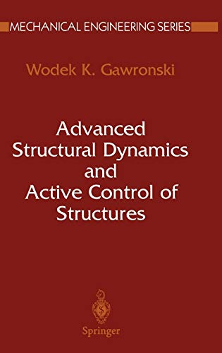 Advanced Structural Dynamics and Active Control of Structures: Wodek K. Gawronski