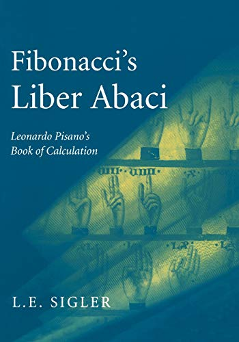 9780387407371: Fibonacci S Liber Abaci: A Translation Into Modern English of Leonardo Pisano S Book of Calculation (Sources and Studies in the History of Mathematics and Physical Sciences)