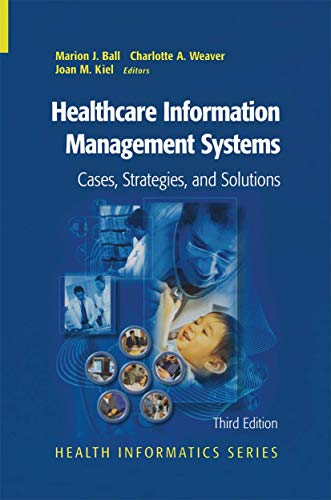 Healthcare Information Management Systems: Cases, Strategies, and: Marion J. Ball