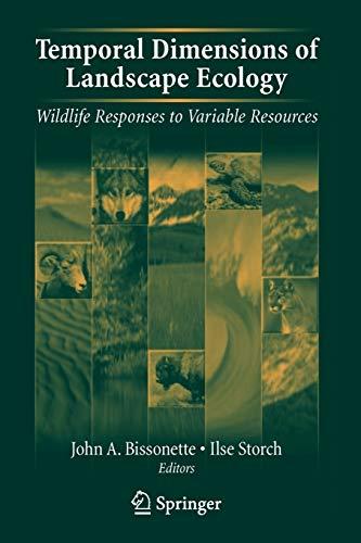 Temporal Dimensions of Landscape Ecology: Wildlife Responses: Bissonette, John A.