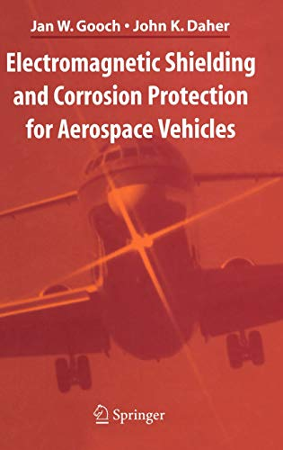 Electromagnetic Shielding and Corrosion Protection for Aerospace: Jan W. Gooch,