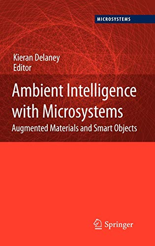 Ambient Intelligence with Microsystems: Preliminary Entry 250: Augmented Materials and Smart ...