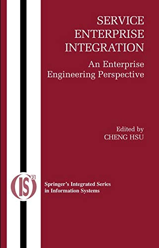 9780387463612: Service Enterprise Integration: An Enterprise Engineering Perspective (Integrated Series in Information Systems)