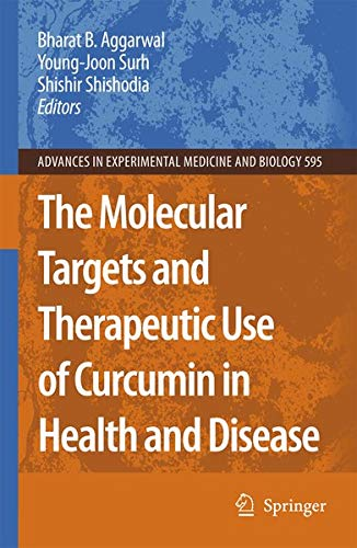 The Molecular Targets and Therapeutic Uses of Curcumin in Health and Disease (Advances in ...