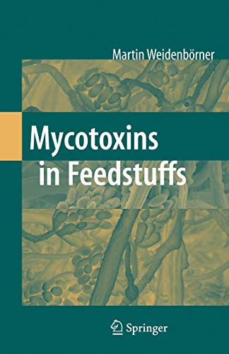 Mycotoxins and Feedstuff: Martin Weidenbörner