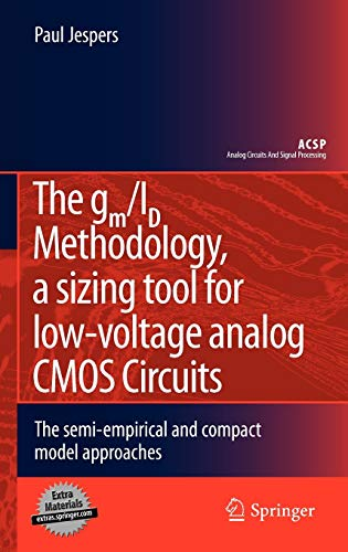 9780387471006: The gm/Id Methodology, a Sizing Tool for Low-Voltage Analog CMOS Circuits: The Semi-empirical and Compact Model Approaches (Analog Circuits and Signal Processing)