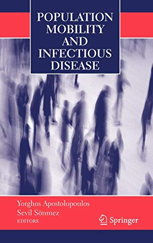 9780387476674: Population Mobility and Infectious Disease