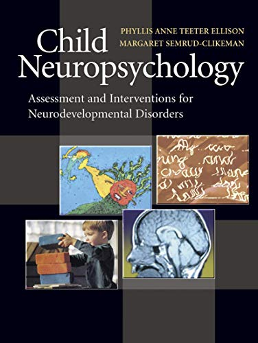 9780387476704: Child Neuropsychology: Assessment and Interventions for Neurodevelopmental Disorders